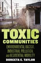 Toxic Communities ebook by Dorceta Taylor