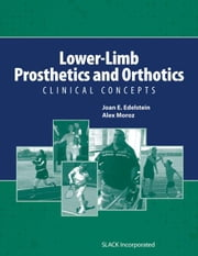 Lower-Limb Prosthetics and Orthotics: Clinical Concepts ebook by Edelstein, Joan
