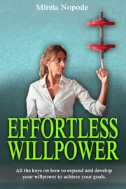 Effortless Willpower ebook by Mireia Nopode