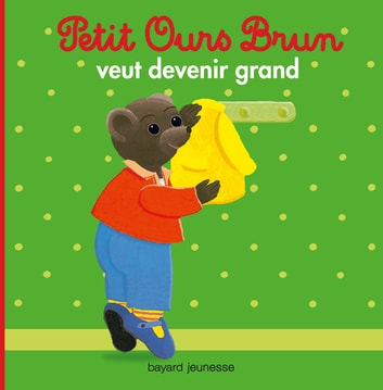 Petit Ours Brun veut devenir grand ebook by Claude Lebrun