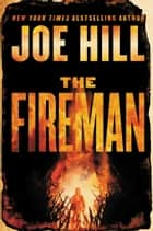 The Fireman ebook by A Novel