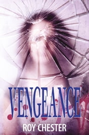 Vengeance ebook by Roy Chester