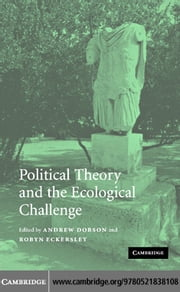 Political Theory and the Ecological Challenge ebook by Dobson,Andrew