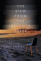 The View from the Seventh Layer - Stories ebook by Kevin Brockmeier