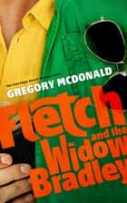 Fletch and the Widow Bradley ebook by Gregory Mcdonald