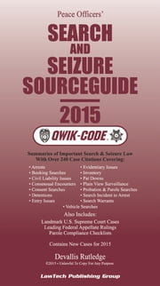 2015 Search and Seizure Source Guide QWIK-CODE - Law Summaries ebook by Devallis Rutledge