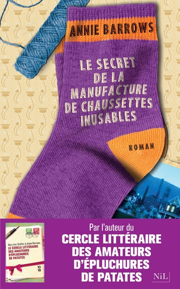 Le Secret de la manufacture de chaussettes inusables ebook by Annie BARROWS