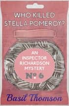 Who Killed Stella Pomeroy? - An Inspector Richardson Mystery ebook by Basil Thomson