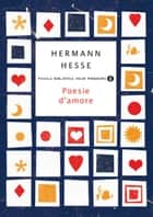 Poesie d'amore ebook by Hermann Hesse