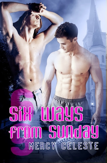 Six Ways from Sunday ebook by Mercy Celeste