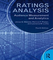 Ratings Analysis - Audience Measurement and Analytics ebook by James Webster,Patricia Phalen,Lawrence Lichty