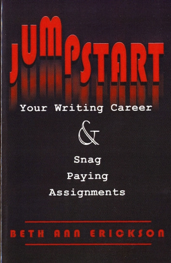 Jumpstart Your Writing Career and Snag Paying Assignments ebook by Beth Ann Erickson