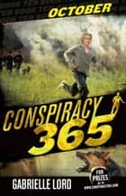Conspiracy 365 #10 - October ebook by Gabrielle Lord