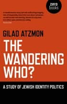 The Wandering Who ebook by Gilad Atzmon