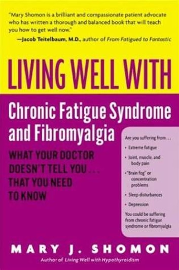Living Well with Chronic Fatigue Syndrome and Fibromyalgia - What Your Doctor Doesn't Tell You...That You Need to Know ebook by Mary J. Shomon