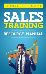 Sales Training Resource Manual - The new Psychology of Selling ebook by Jimmy Petruzzi