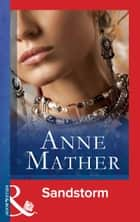 Sandstorm (Mills & Boon Modern) (The Anne Mather Collection) ebook by Anne Mather