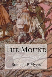 The Mound ebook by Brendan P. Myers