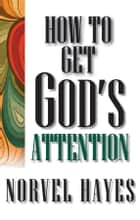 How to Get God's Attention ebook by