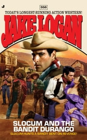 Slocum 358 - Slocum and The Bandit Durango ebook by Jake Logan