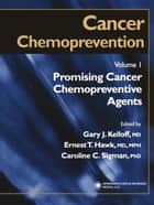 Cancer Chemoprevention ebook by Gary J. Kelloff,Ernest T. Hawk,Caroline C. Sigman