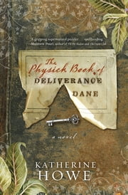 The Physick Book of Deliverance Dane ebook by Katherine Howe