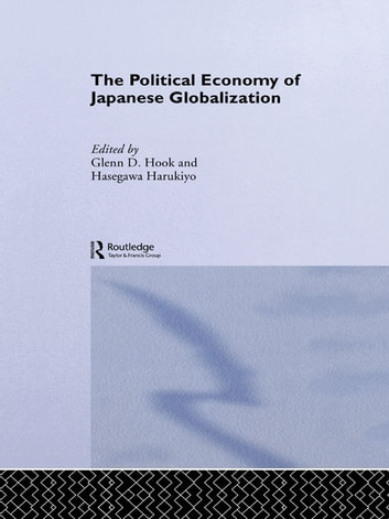 The Political Economy of Japanese Globalisation ebook by