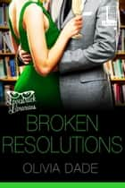 Broken Resolutions ebook by Olivia Dade
