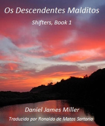 Os Descendentes Malditos ebook by Daniel James Miller