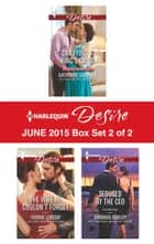 Harlequin Desire June 2015 - Box Set 2 of 2 - An Anthology ebook by Katherine Garbera, Yvonne Lindsay, Barbara Dunlop