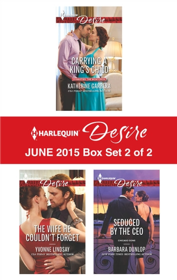 Harlequin Desire June 2015 - Box Set 2 of 2 - An Anthology 電子書 by Katherine Garbera,Yvonne Lindsay,Barbara Dunlop