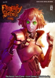 Fantasy Scroll Magazine Issue #2 ebook by Iulian Ionescu, Mike Resnick, Ferrett Steinmetz