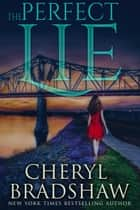 The Perfect Lie ebook by Cheryl Bradshaw