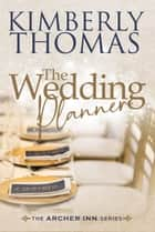 The Wedding Planner - The Archer Inn, #5 ebook by Kimberly Thomas