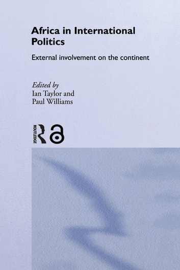 Africa in International Politics - External Involvement on the Continent ebook by
