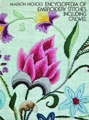 Encyclopedia of Embroidery Stitches, Including Crewel ebook by Marion Nichols