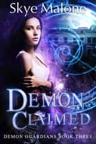 Demon Claimed ebook by Skye Malone