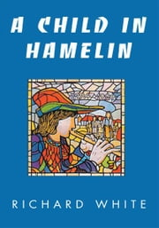 A Child in Hamelin ebook by Richard White