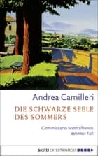Die schwarze Seele des Sommers - Commissario Montalbanos zehnter Fall. Roman ebook by Andrea Camilleri, Moshe Kahn