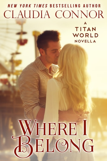 Where I Belong - Titan World ebook by Claudia Connor