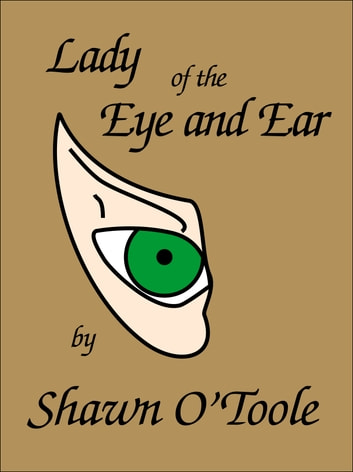 Lady of the Eye and Ear ebook by Shawn O'Toole