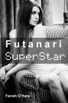 Futanari Superstar eBook by Farrah O'Hara