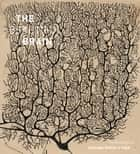 The Beautiful Brain - The Drawings of Santiago Ramon y Cajal ebook by Larry W. Swanson, Eric Newman, Alfonso Araque