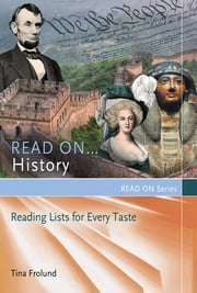 Read On...History: Reading Lists for Every Taste - Reading Lists for Every Taste ebook by Tina Frolund