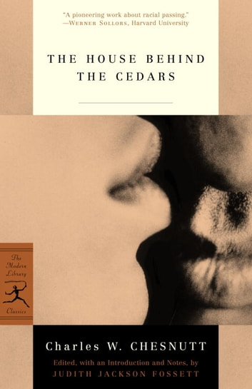 The House Behind the Cedars ebook by Charles Chesnutt