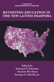 Revisiting Education in the New Latino Diaspora ebook by Edmund Hamann,Stanton Wortham,Enrique G. Murillo,Jr