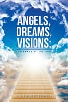 Angels, Dreams, Visions ebook by G. Allen Grootboom, PhD