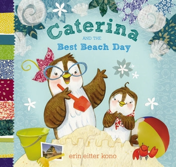 Caterina and the Best Beach Day ebook by Erin Eitter Kono
