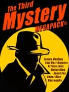 The Third Mystery MEGAPACK® - 26 Modern and Classic Mysteries ebook by James Holding, Earl Derr Biggers, George Harmon Coxe,...