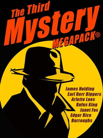 The Third Mystery MEGAPACK® - 26 Modern and Classic Mysteries ekitaplar by James Holding,Earl Derr Biggers,George Harmon Coxe,Edgar Rice Burroughs